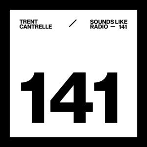 Trent Cantrelle - Sounds Like Radio 141 2018-08-05 Artwork