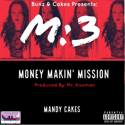 "Bunz & Cakes Presents: Mandy Cakes - ""M3 (Short Version)"""
