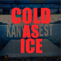 KANYE WEST - COLD AS ICE (remix)