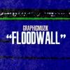 Flood Wall (Prod. Graphic Muzik)