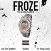 Froze(prod. Eddie Heartthrob) [Ft. DaJohn, Aud Thee Prophecy, and The Young Caesar]