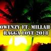 OWENZY FT MILLAH - Ragga love 2O18(RIDDIM BY DJ JEAN PRODUCTION)