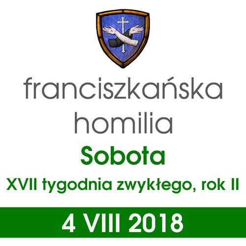 Homilia: sobota XVII tygodnia - 4 VIII 2018
