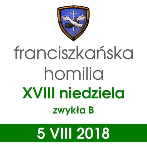 Homilia: XVIII niedziela B - 5 VIII 2018
