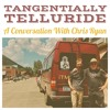 Tangentially Telluride: A Conversation With Chris Ryan