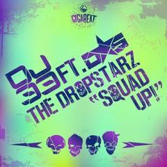 DJ 33 Feat. The DropStarz - Squad Up (original Mix)