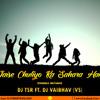 TUM JAISE CHUTIYO KA SAHARA HAI DOSTO - FRIENDS ANTHEM (REMIX) - DJ TSR FT. DJ VAIBHAV (VS)
