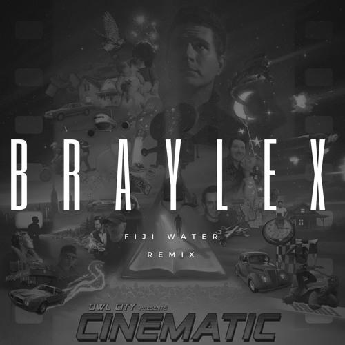 Owl City - Fiji Water (BRAYLEX REMIX) by BRAYLEX   Free