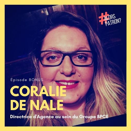 Episode BONUS : Coralie DE NALE, Directrice d'Agence - Groupe BPCE « Et puis tout s'est emballé »
