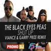 The Black Eyed Peas - Shut Up (VIANCE & Garry Prize Remix)