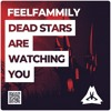 feelfammily - Dead stars are wathing you [ #TheEarthMusic ]