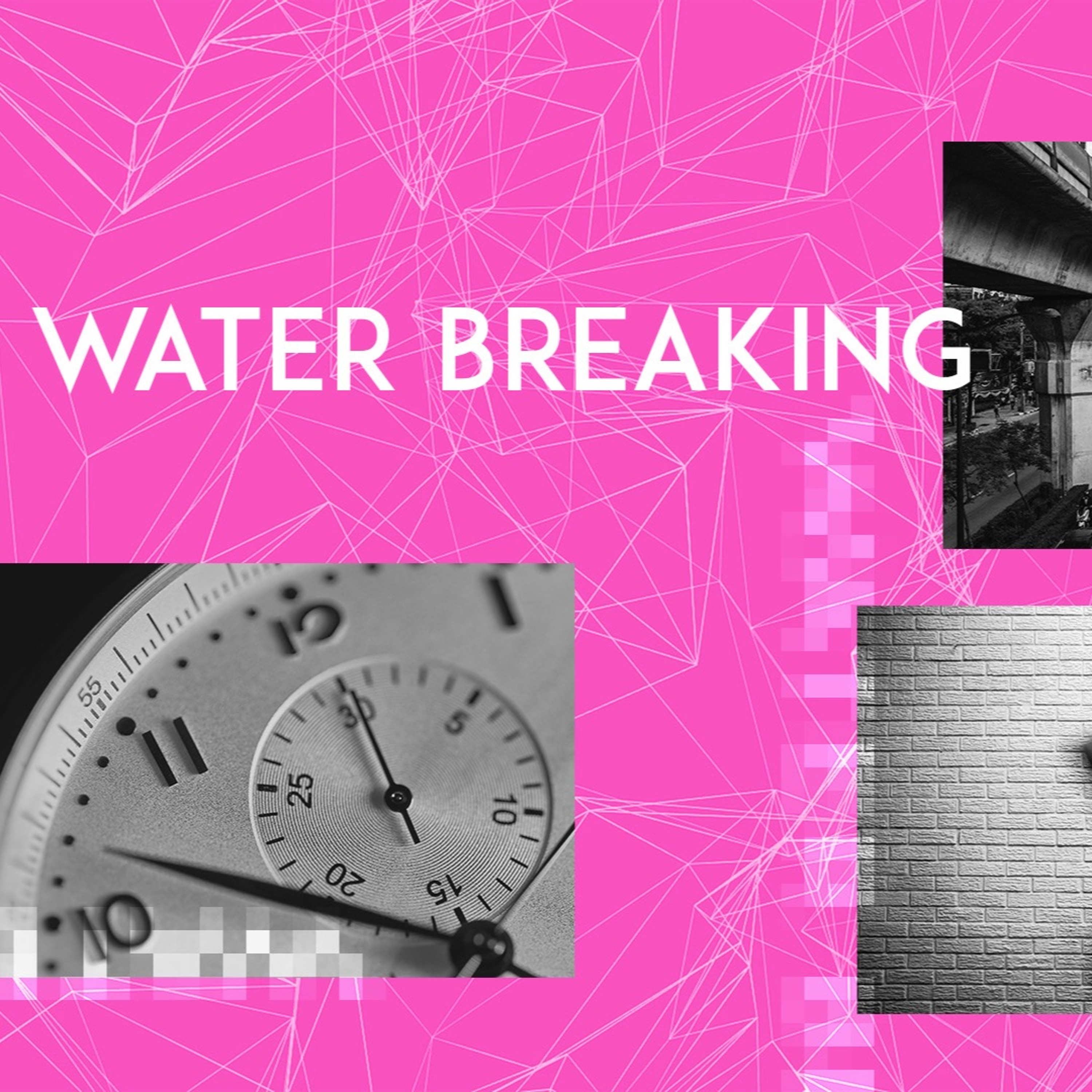 Water Breaking: How to survive the process