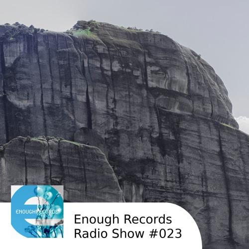 Enough Records Radio Show #023