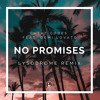 Cheat Codes Feat. Demi Lovato - No Promises (lysodrome Remix)