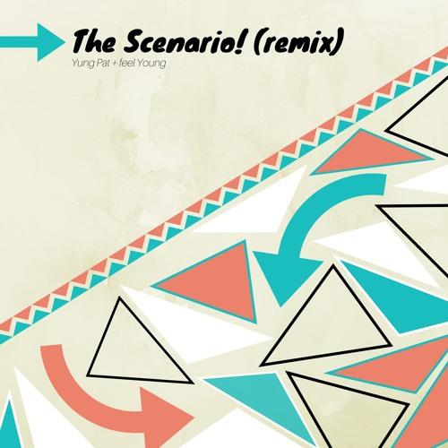 The Scenario! (remix)
