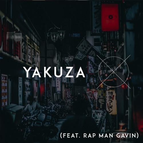 Yakuza (feat. Rap Man Gavin)