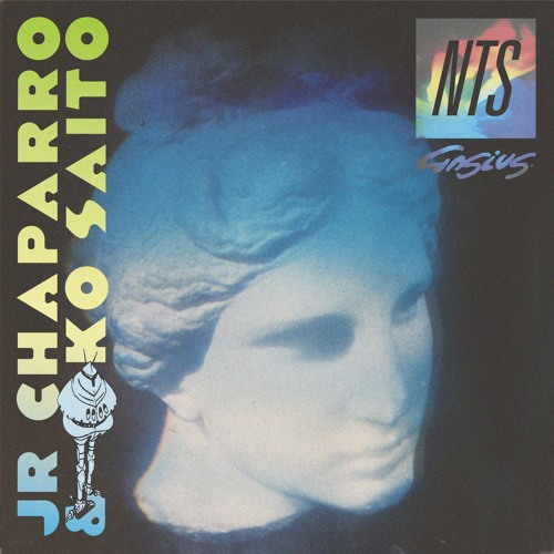 NTS - JR CHAPARRO & KO SAITO: AN HOUR OF ORIGINAL UNRELEASED TRACKS