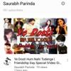 Ye Dosti Hum Nahi Todenge | Friendship Day Special | Saurabh Parinda |