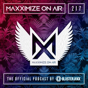 Blasterjaxx - Maxximize On Air 217 2018-08-03 Artwork
