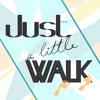 Just A Little Walk