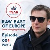 How to learn to travel like a pro in Eastern Europe? | Video Podcast 004 Part 1