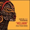 Sauti Sol feat. Patoranking - Melanin (Fully Focus Remix)