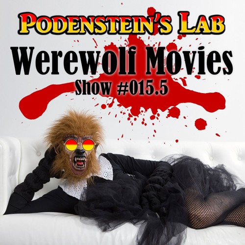 Show #015.5: Werewolf Movies for the Dog Days of the Damned