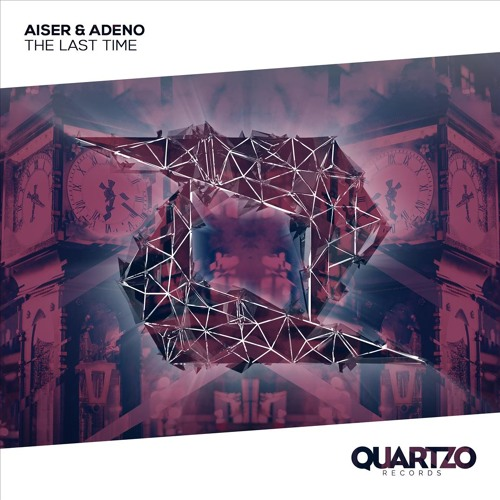 Aiser & Adeno - The Last Time