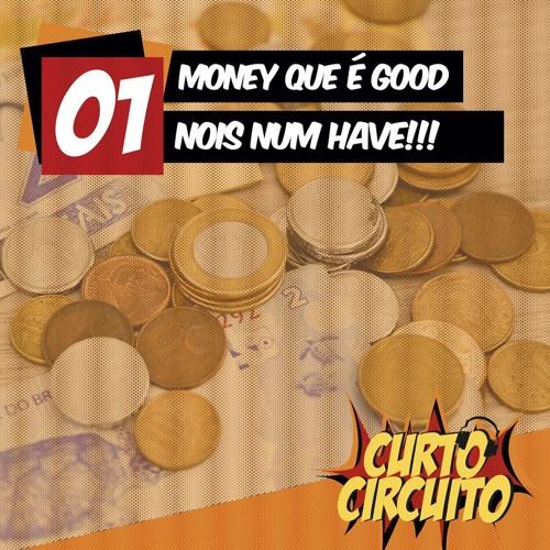 Podcast 01 - Money que é good nois num have