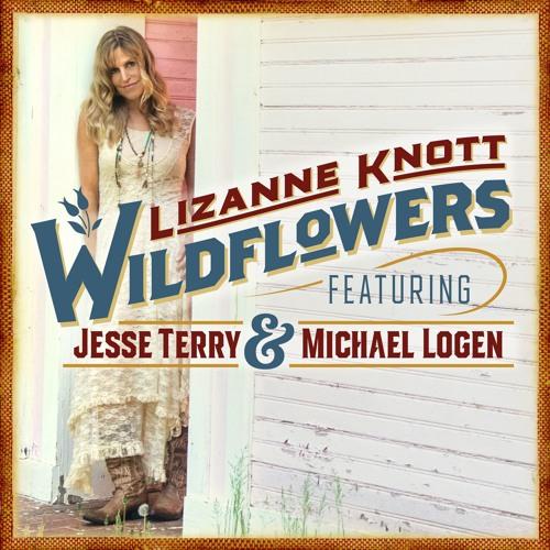 Lizanne Knott - Wildflowers (feat. Jesse Terry and Michael Logen) [Tom Petty]