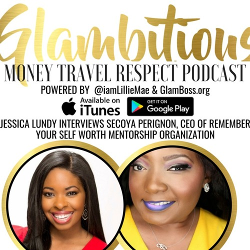 EP. 39 Jessica Lundy Interviews Secoya Perignon, CEO of Remembering Your Self-Worth