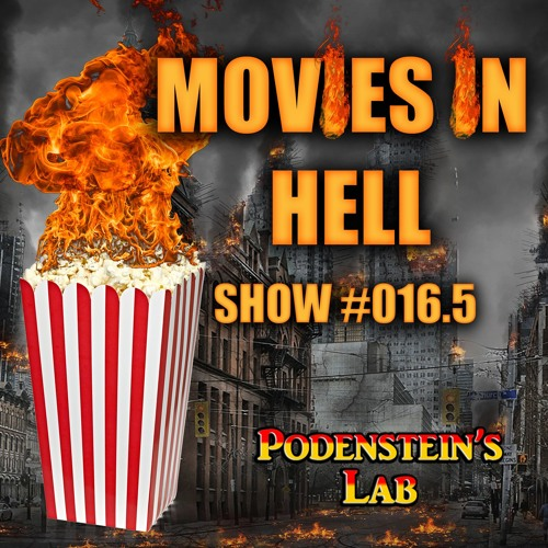 Minisode #016.5:  Movies in HELL!