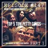 MSMP 147: Top 5 Tom Petty Songs (Part 1)