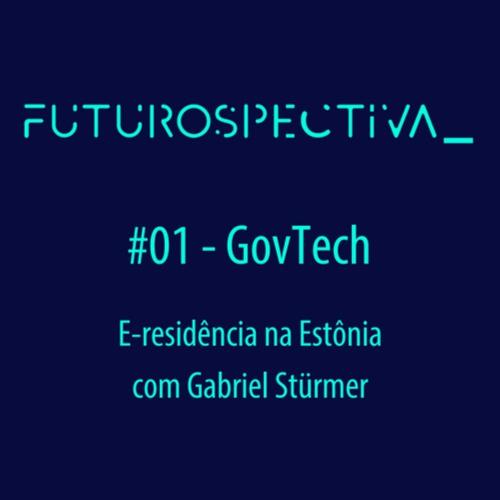#01 GovTech: e-residência na Estônia com Gabriel Sturmer