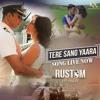 Tere sang yaara, Rustom movie, Akshay kumar and ileana D'Souza, ft. By Aisha Atif Aslam, song