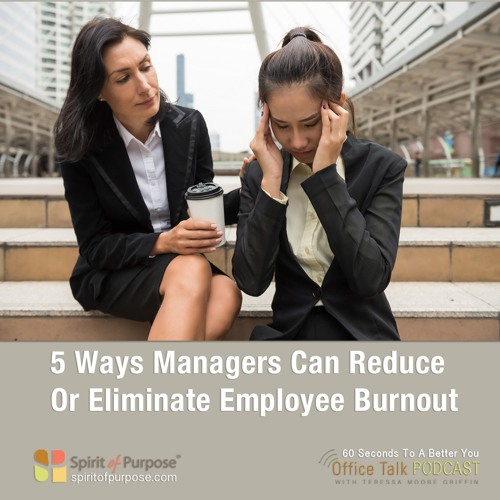 How Managers Can Reduce Employee Burnout