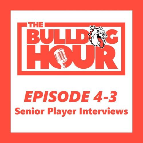The Bulldog Hour, Episode 4-3: 2018 Senior Player Interviews