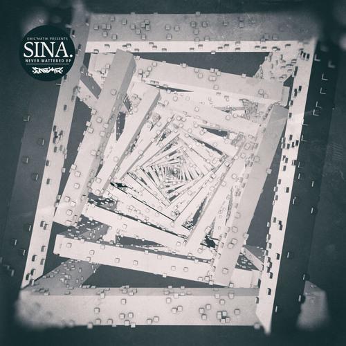 Sina. - Never Mattered - Enig'matik Records