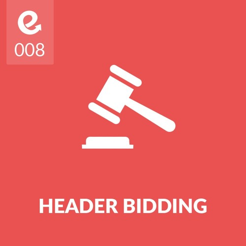 08: Is Header Bidding Replacing The Waterfall?