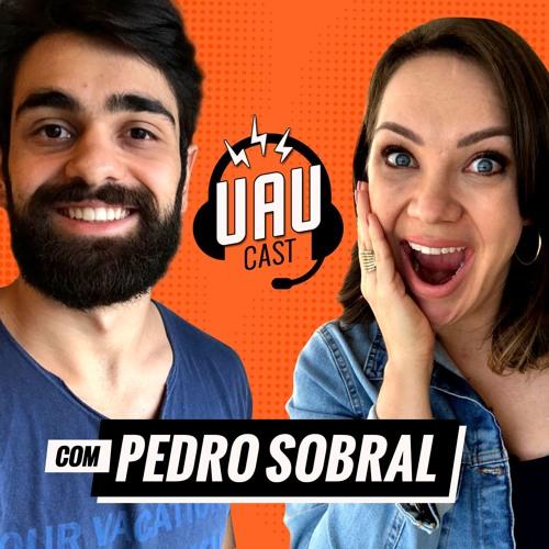 UAU Cast - Como ter Foco e Gerenciar sua Carreira - Entrevista com Pedro Sobral