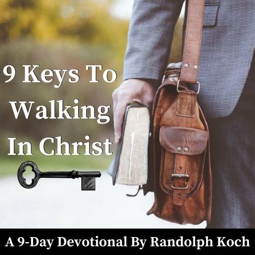 9 Keys To Walking In Christ Devotional