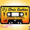 Dj Chris Cashius - Birthday ( Mixtape .Vol 1 )  - Copy