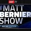 The Matt Bernier Show Recap Edition - August 6th, 2018