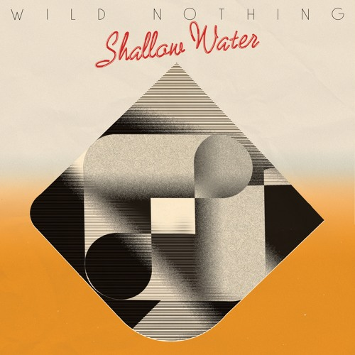 Wild Nothing // Shallow Water