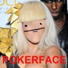 Lady Gaga - Pokér Face