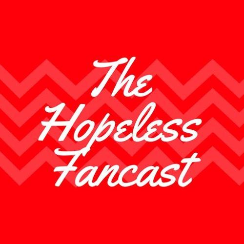 The Hopeless Fancast - Episode 8 - Legion (2018)