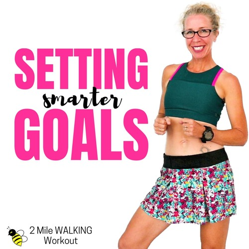 30 Minute WALKING Workout | How To Set Smarter GOALS