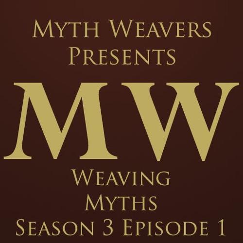 Weaving Myths Season 3 Episode 1
