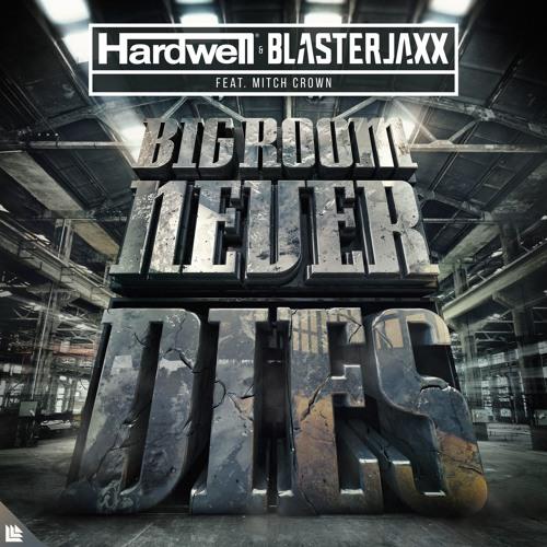 Hardwell & Blasterjaxx - Bigroom Never Dies (FL Studio Remake) + FREE FLP