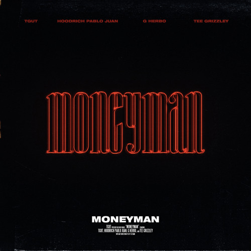 MONEYMAN (ft. Hoodrich Pablo Juan, G Herbo and Tee Grizzley)